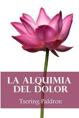 La Alquimia del Dolor: Consejos Budistas Para Transformar El Sufrimiento
