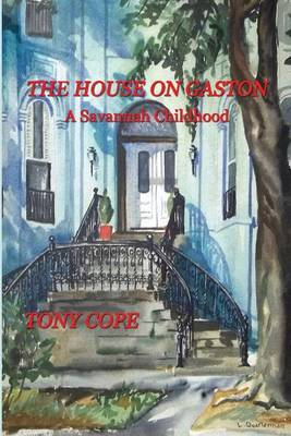 The House on Gaston: A Savannah Childhood