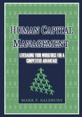 Human Capital Management: Leveraging Your Workforce for a Competitive Advantage