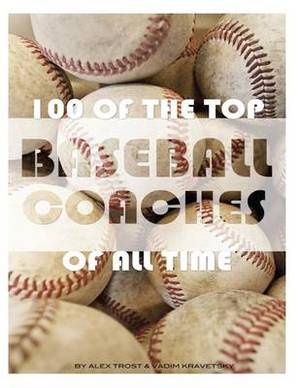 100 of the Top Baseball Coaches of All Time