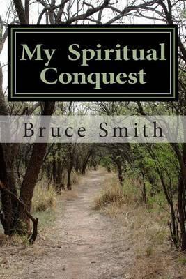 My Spiritual Conquest
