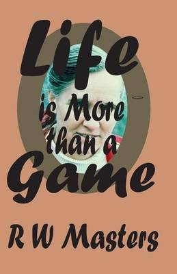 Life Is More Than a Game!: Sequel to Thank You Grandma!