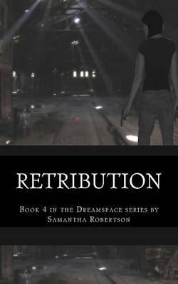 Retribution: Book 4 in the Dreamspace Series