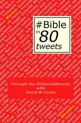 Through the #Biblein80tweets: The Story of the Bible Told Through 80 Tweets
