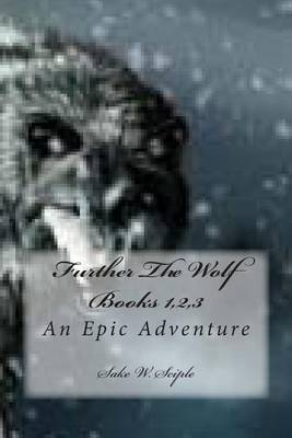 Further the Wolf Books 1,2,3: An Epic Adventure