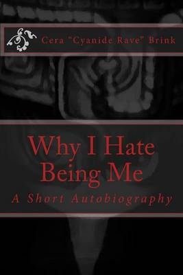Why I Hate Being Me