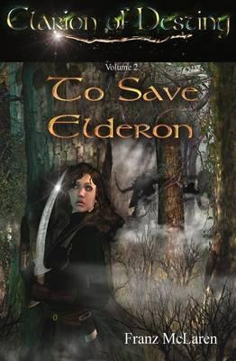 Clarion of Destiny: To Save Elderon