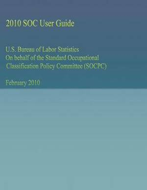 U.S. Bureau of Labor Statistics on Behalf of the Standard Occupational Classification Policy Committee (Socpc)