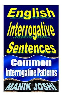 English Interrogative Sentences: Common Interrogative Patterns
