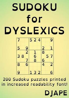 Sudoku for Dyslexics: 200 Puzzles Printed in Increased Readability Font!