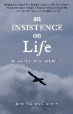 An Insistence on Life: Releasing Fear of Death to Fully Live