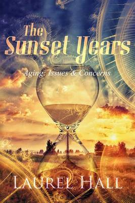 The Sunset Years: Aging: Issues and Concerns