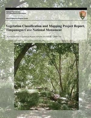 Vegetation Classification and Mapping Project Report, Timpanogos Cave National Monument