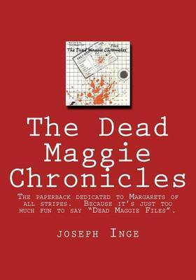 The Dead Maggie Chronicles
