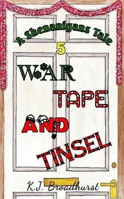 A Shenanigans Tale War, Tape and Tinsel