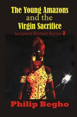 The Young Amazons and the Virgin Sacrifice: Leopard Woman Series 3