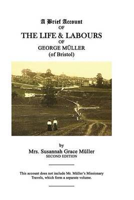 A Brief Account of the Life & Labours of George Muller
