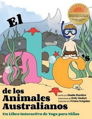 El ABC de Los Animales Australianos: Un Libro Interactivo de Yoga Para Ninos
