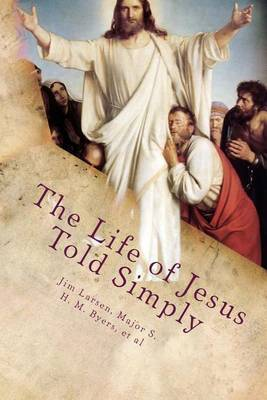 The Life of Jesus Told Simply: Two Classic Stories about the Life of Jesus