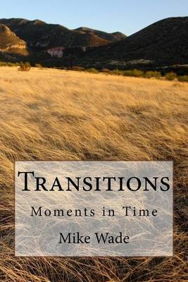 Transitions: Moments in Time