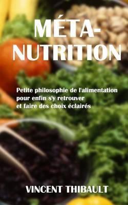 Meta-Nutrition: Petite Philosophie de L'Alimentation