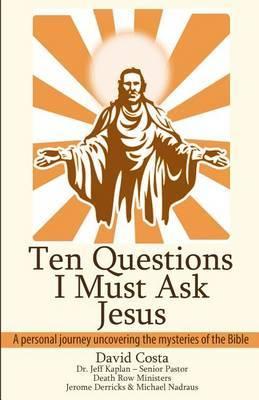 Ten Questions I Must Ask Jesus