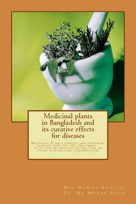 Medicinal Plants in Bangladesh and Its Curative Effects for Disease: Medicinal Plants Families and Different Diseases Used for the Treatment