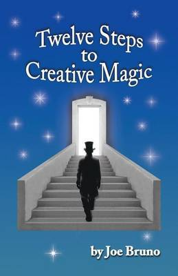 Twelve Steps to Creative Magic
