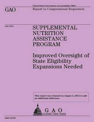 Supplemental Nutrition Assistance Program: Improved Oversight of State Eligibility Expansions Needed