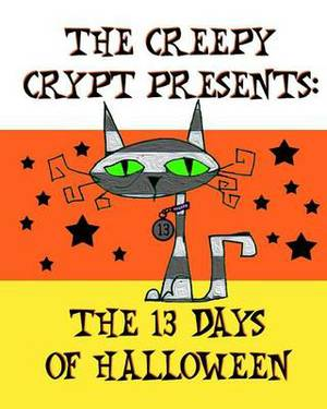 The Creepy Crypt Presents: The 13 Days of Halloween