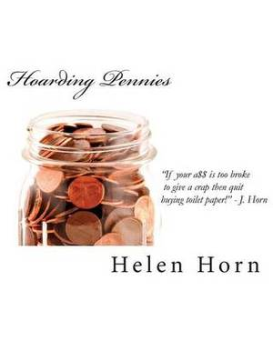 Hoarding Pennies: If Your A$$ Is Too Broke to Give a Crap Then Quit Buying Toilet Paper!