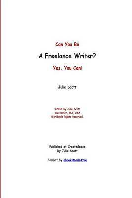 Can You Be a Freelance Writer? Yes, You Can!