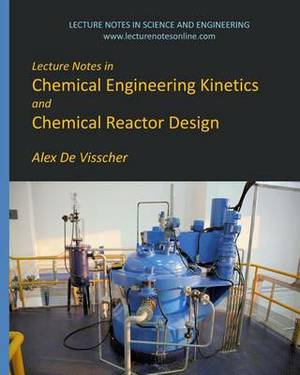 Lecture Notes in Chemical Engineering Kinetics and Chemical Reactor Design