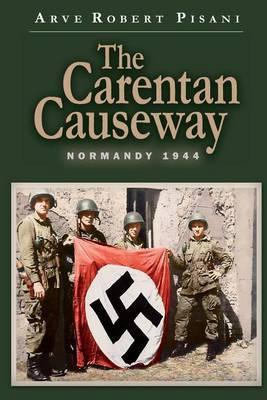 The Carentan Causeway: Normandy 1944