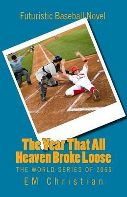The Year That All Heaven Broke Loose: The World Series of 2065