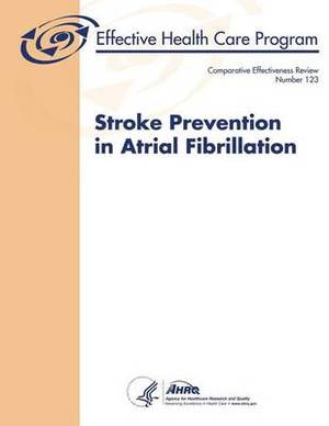 Stroke Prevention in Atrial Fibrillation: Comparative Effectiveness Review Number 123
