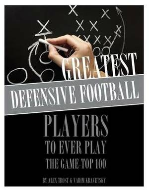 Greatest Defensive Football Players to Ever Play the Game: Top 100