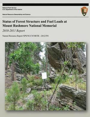 Status of Forest Structure and Fuel Loads at Mount Rushmore National Memorial: 2010-2011 Report