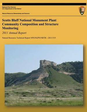 Scoff Bluff National Monument Plant Community Composition and Structure Monitoring: 2011 Annual Report