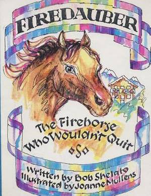 Firedauber: The Firehorse Who Wouldn't Quit