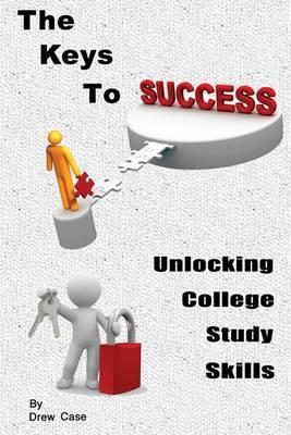 The Keys to Success: Unlocking College Study Skills