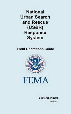 National Urban Search and Rescue (Us&r) Response System Field Operations Guide
