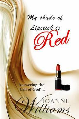 My Shade of Lipstick Is Red: Anwsering the Call of God