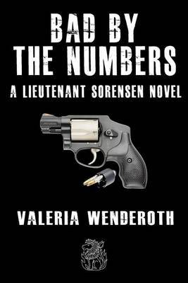 Bad by the Numbers: A Lieutenant Sorensen Novel