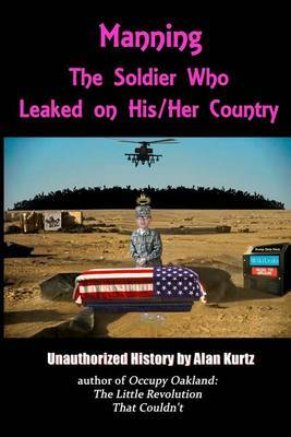 Manning: The Soldier Who Leaked on His/Her Country