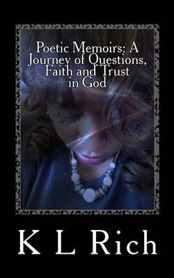 Poetic Memoirs: A Journey of Questions, Faith and Trust in God