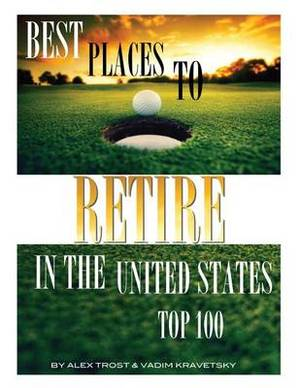 Best Places to Retire in the United States: Top 100