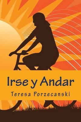 Irse y Andar: Novela