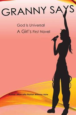 Granny Says God Is Universal: A Girl's First Novel