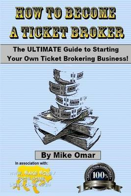 How to Become a Ticket Broker: Make a Full Time Income Working 10 Hours Per Week.